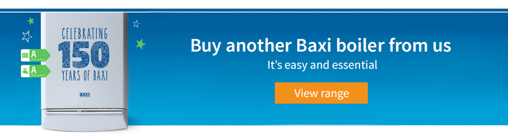 Buy another Baxi boiler from us