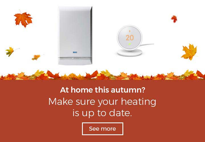 Make sure your heating is up to date.