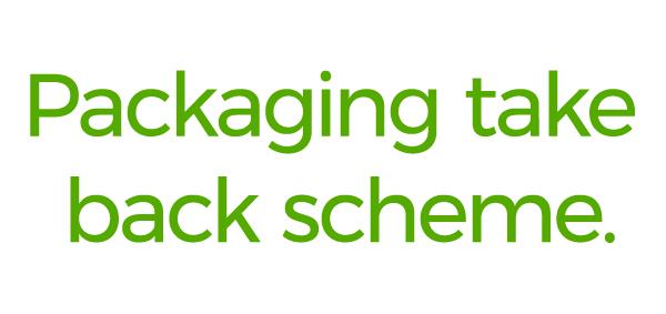 Packaging take back scheme.