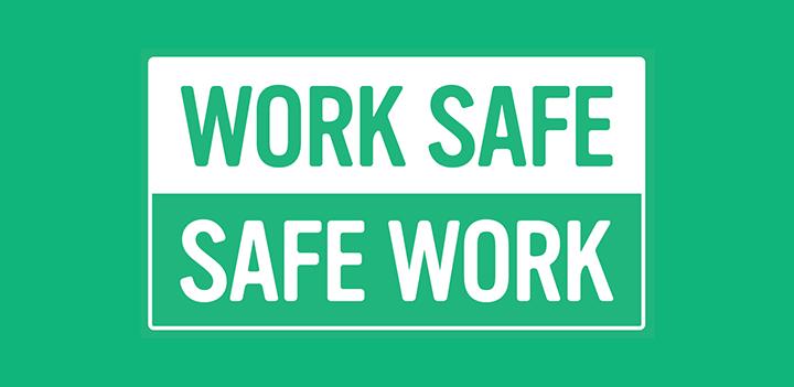 Work Safe.
