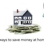 22 Ways to save money at home