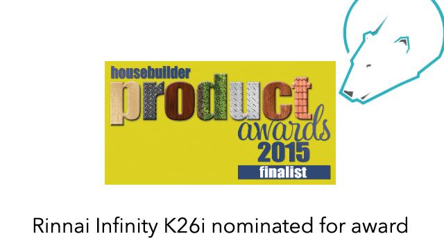 Rinnai Infinity K26i short-listed as finalist