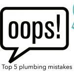 Top 5 Plumbing mistakes