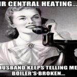 My boiler's broken down what do I do?