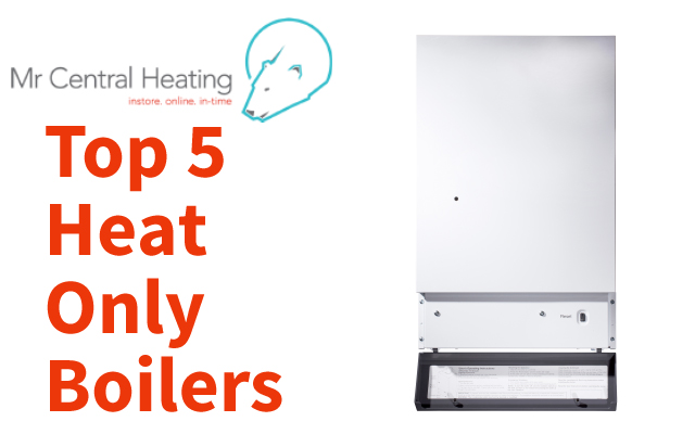 Our Top Five heat only boilers